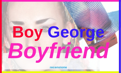 recensione, boygeorge, boyfriend, anni, 80