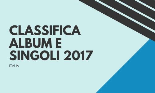 Classifica della musica italiana 2017