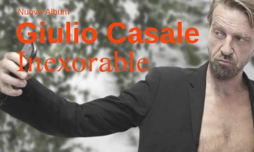 Inexorable, musica, Giulio Casale