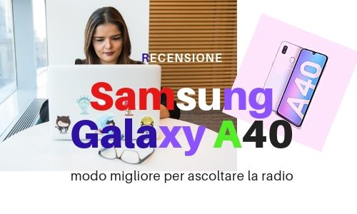 Samsung Galaxy A40 - Recensione