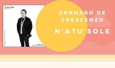 Gennaro De Crescenzo N'atu sole musica brano