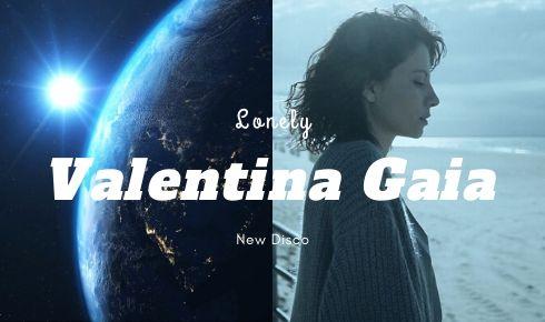 Valentina Gaia Lonely nuovo disco