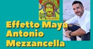 Effetto Maya di Antonio Mezzancella