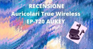 Auricolari True Wireless EP-T20 AUKEY