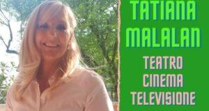 Tatiana Malalan attrice